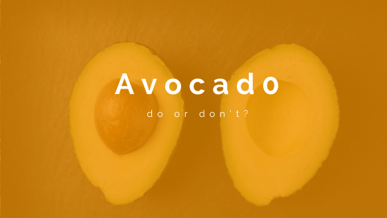 De avocado: do or don't?